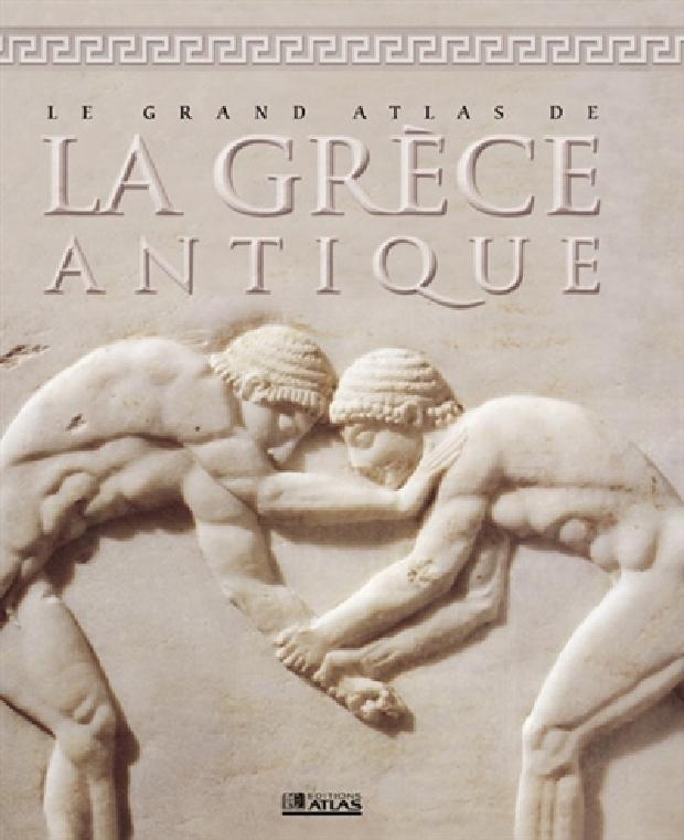 Livre - Le grand atlas de la Grèce antique