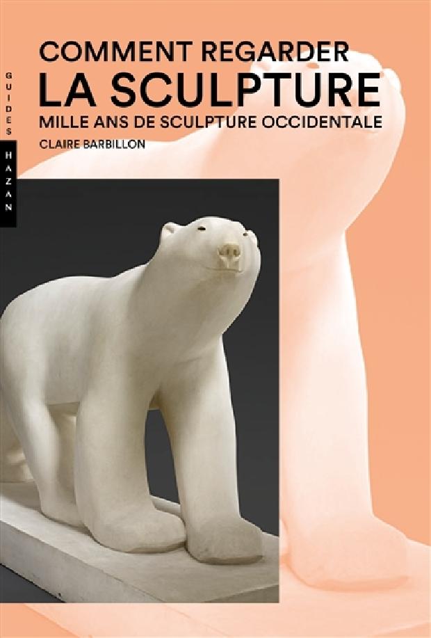 Livre - Comment regarder la sculpture