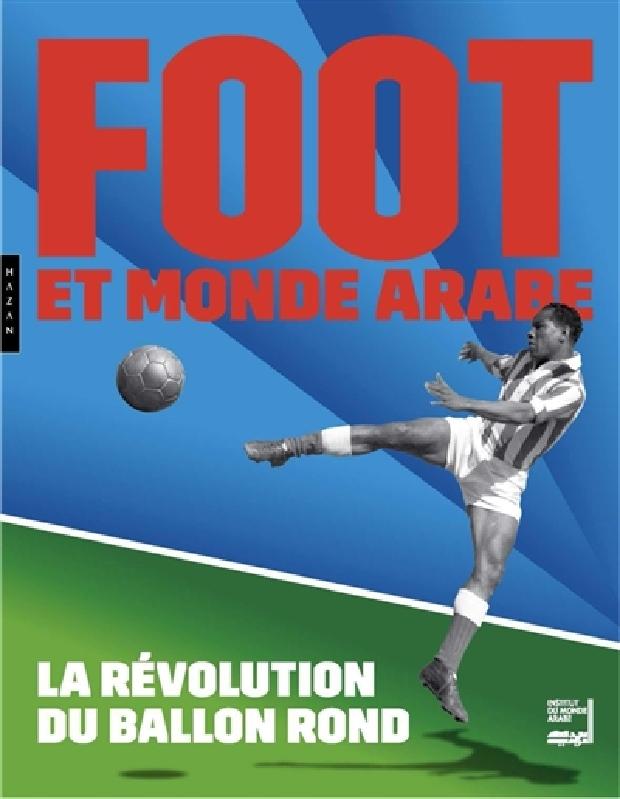 Livre - Foot et monde arabe