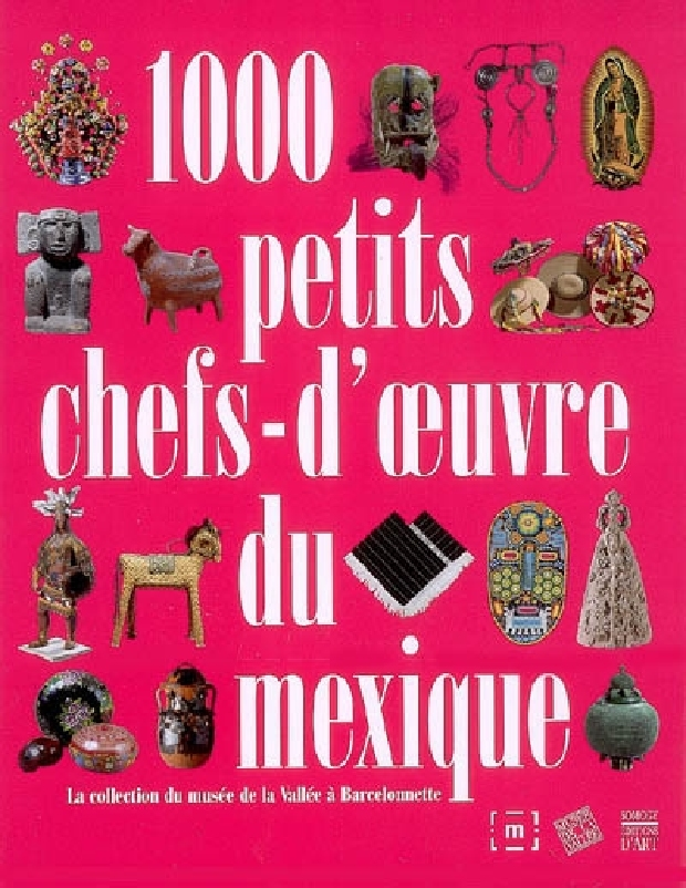 Livre - 1000 pequeñas obras maestras de México