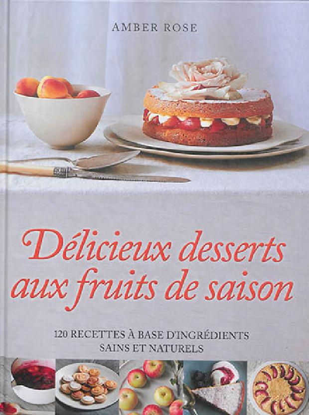 Livre - Délicieux desserts aux fruits de saison