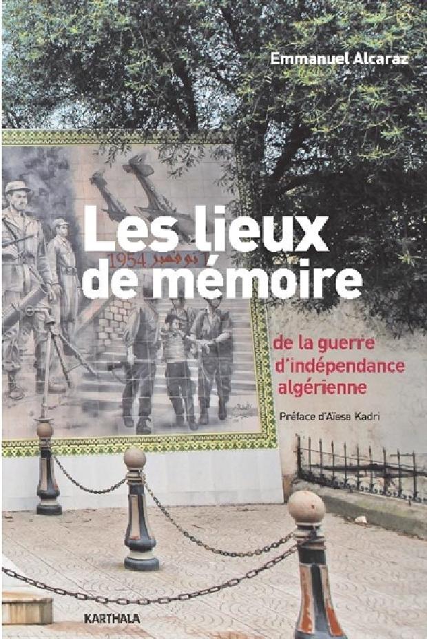 Livre - Les lieux de la mémoire de la guerre d'indépendance algérienne