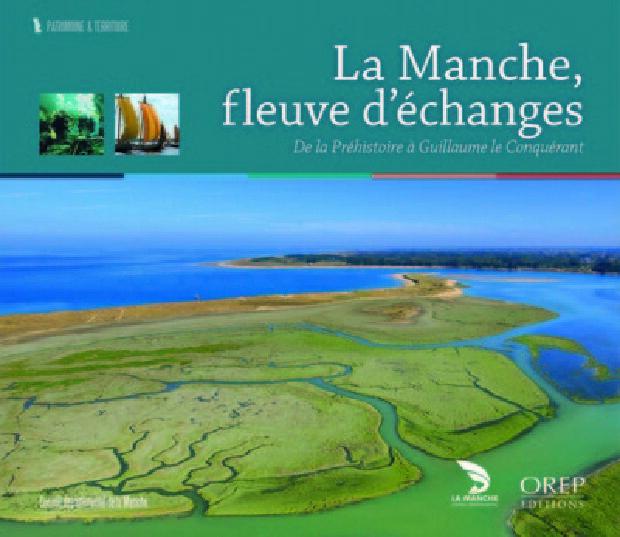Livre - La Manche, fleuve d'échanges