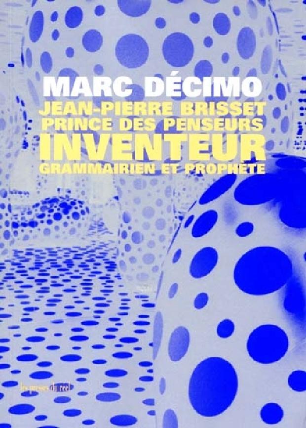 Livre - Jean-Pierre Brisset, prince des penseurs, inventeur, grammairien et prophète