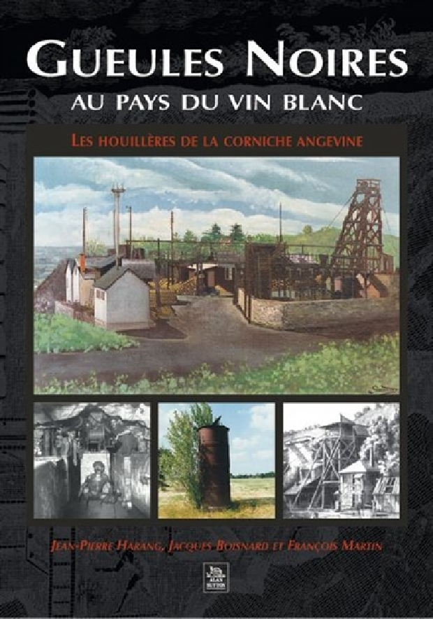 Livre - Gueules noires au pays du vin blanc