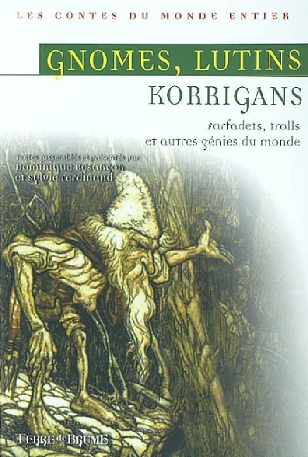 Livre - Gnomes , lutins, korrigans, farfadets, trolls et autres génies du monde