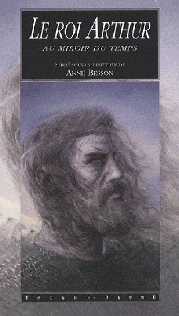 Livre - Le roi Arthur au miroir du temps