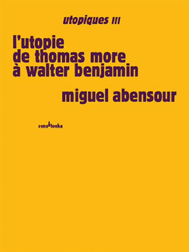 Livre - L'utopie de Thomas More à Walter Benjamin