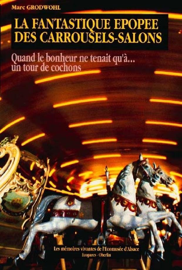 Livre - La fantastique épopée des carrousels-salons