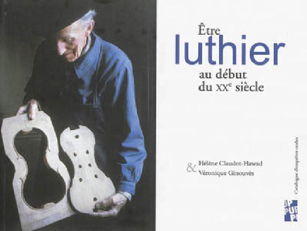 Livre - Être luthier au début du XXe siècle