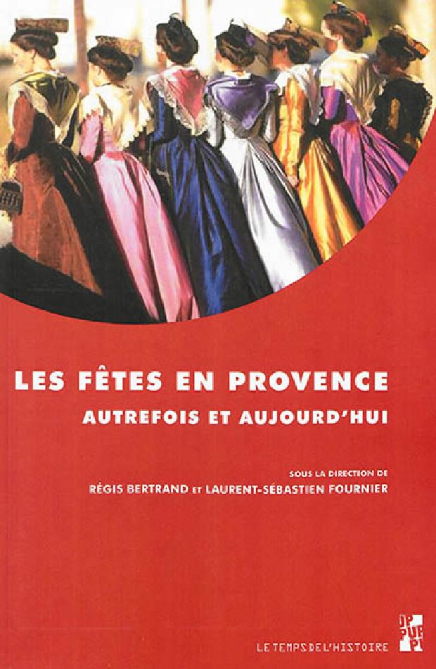 Livre - Les fêtes en Provence autrefois et aujourd'hui