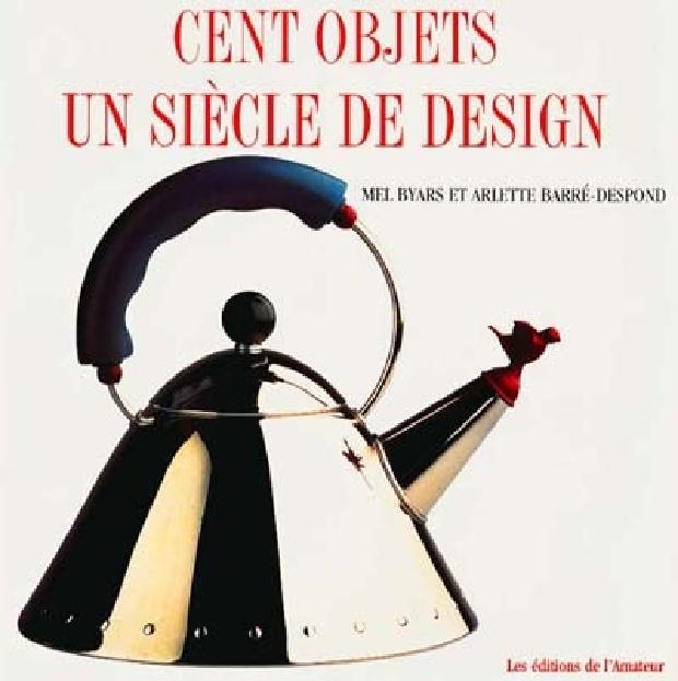 Livre - Cent objets, un siècle de design