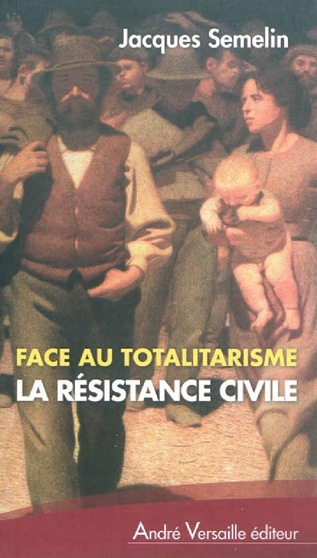 Livre - Face au totalitarisme, la résistance civile