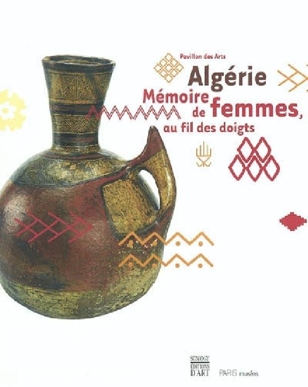 Livre - Algérie, mémoire de femmes, au fil des doigts