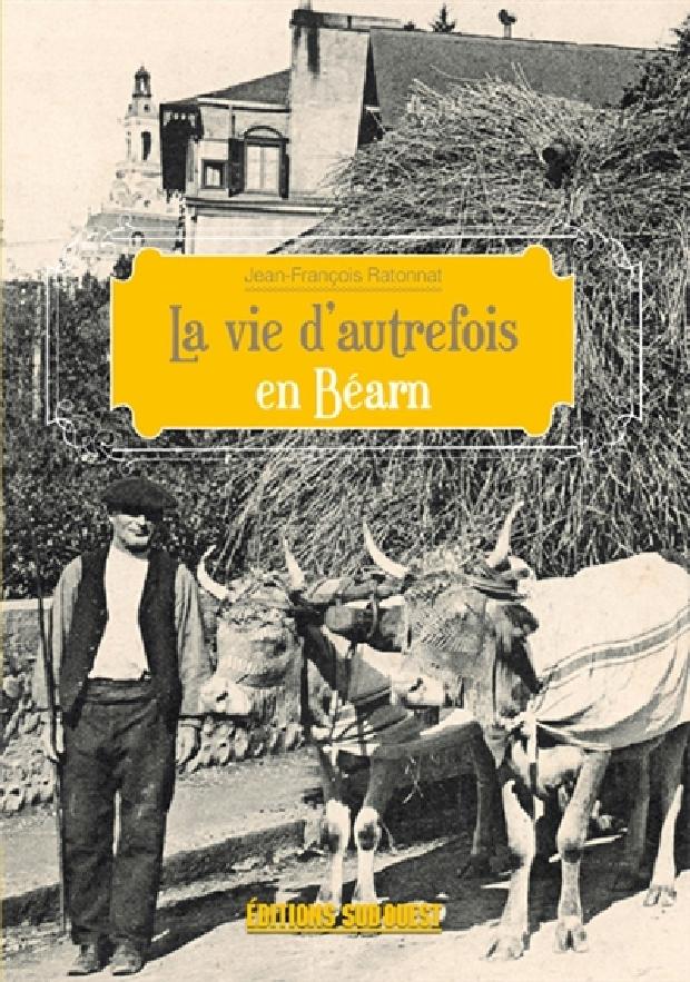 Livre - La vie d'autrefois dans le Béarn