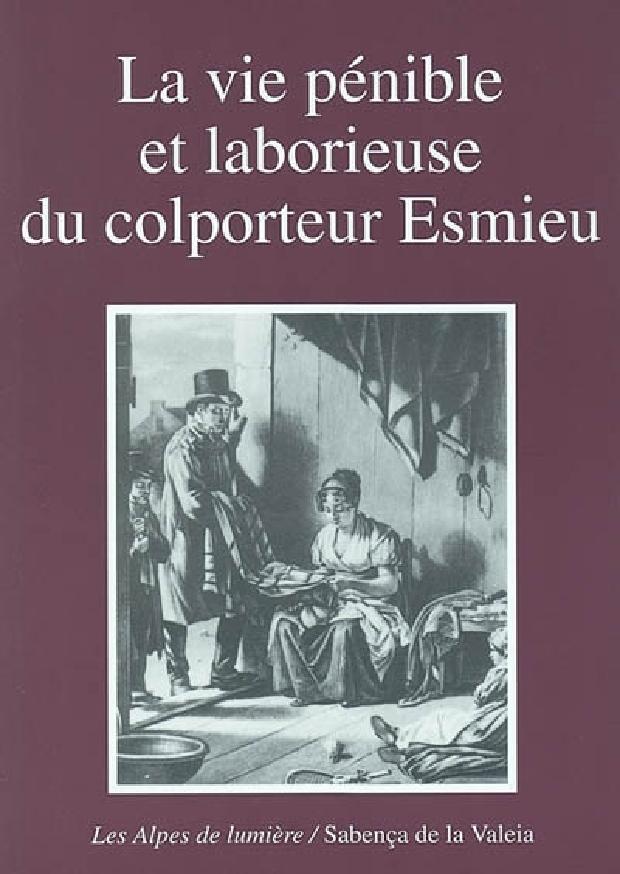 Livre - La vie pénible et laborieuse du colporteur Esmieu