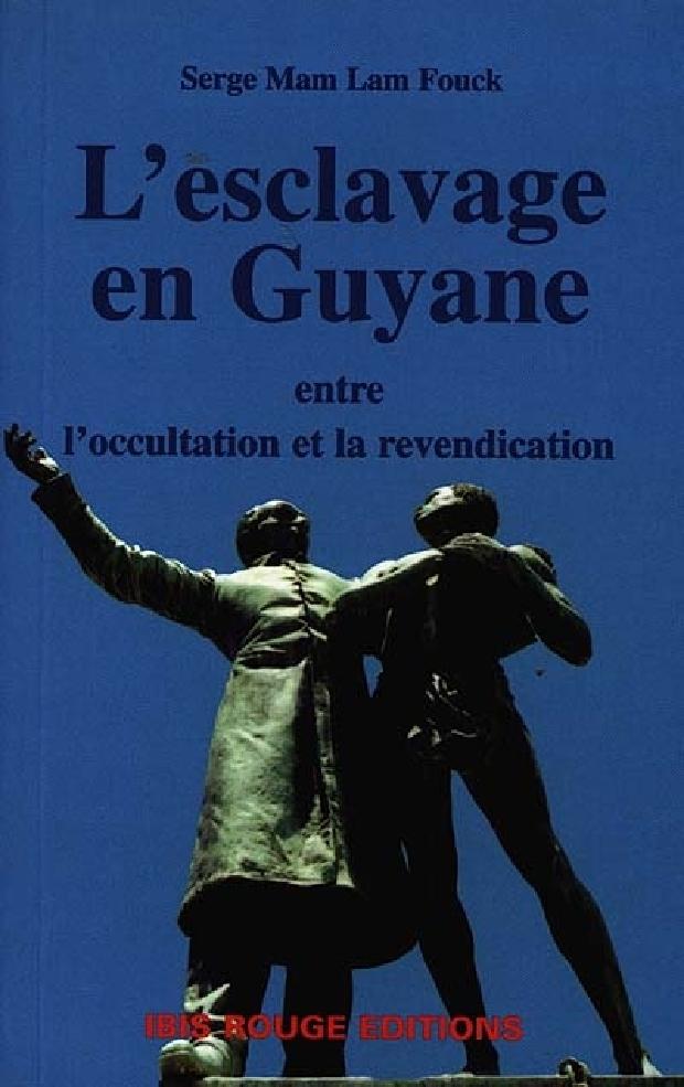 Livre - L'esclavage en Guyane française, entre l'occultation et la revendication