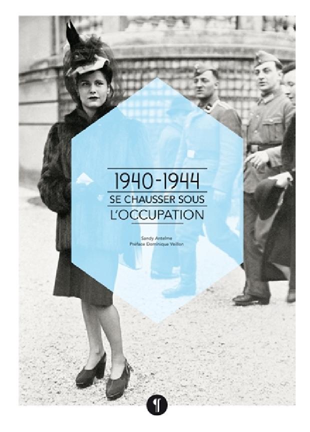 Livre - Se chausser sous l'Occupation, 1940-1944