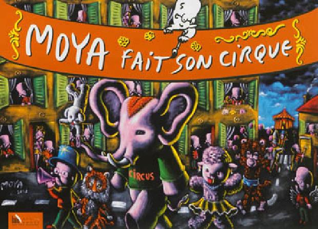 Livre - Moya fait son cirque