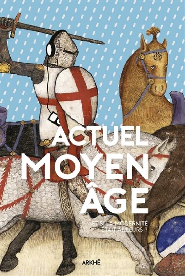 Livre - Actuel Moyen Âge
