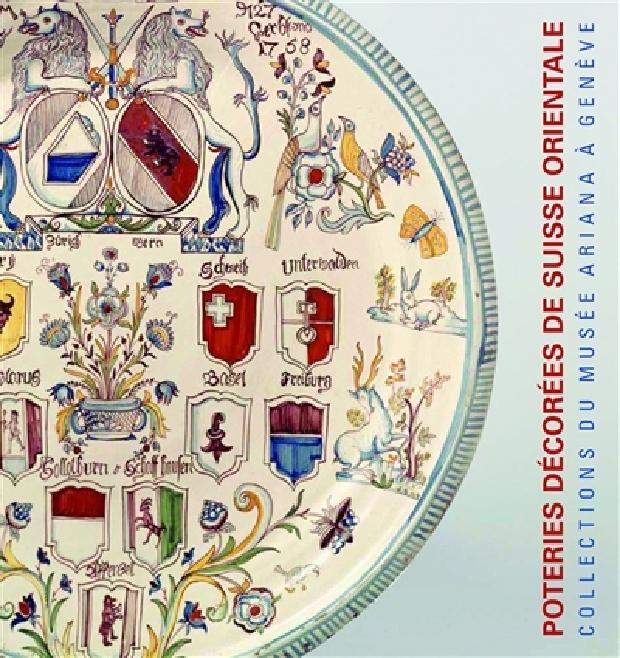 Livre - Poteries décorées de Suisse alémanique, 17e -19e siècles