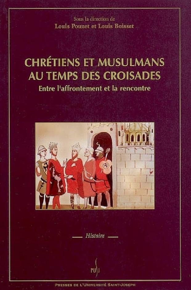 Livre - Chrétiens et Musulmans au temps des croisades
