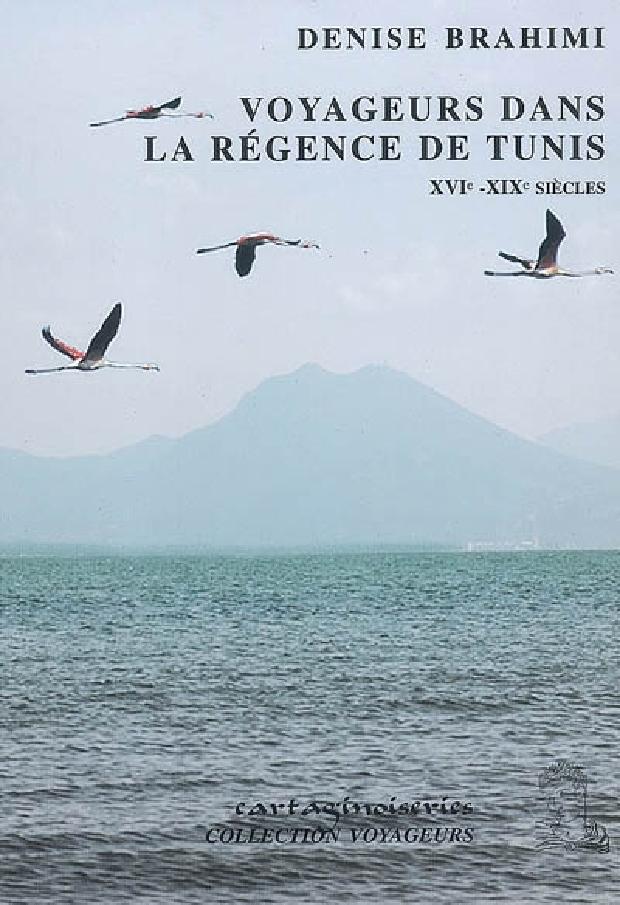 Livre - Voyageurs dans la régence de Tunis XVIe-XIXe siècles