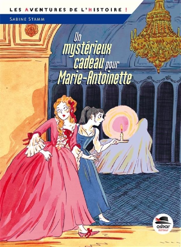 Livre - Un mystérieux cadeau pour Marie-Antoinette