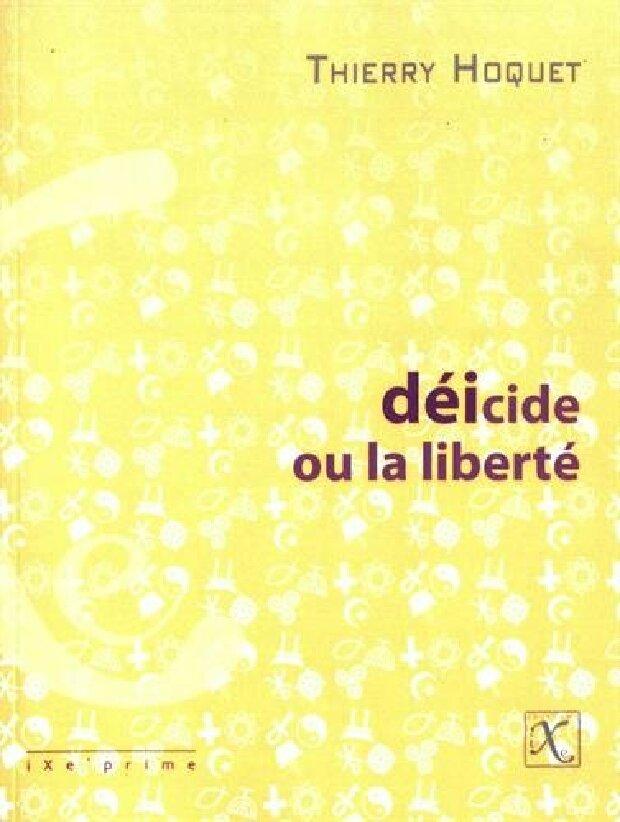 Livre - Déicide ou la liberté